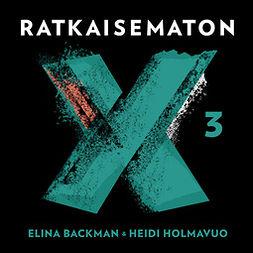 Backman, Elina - Ratkaisematon 3: Susanne Lindholmin tapaus, äänikirja