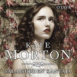 Morton, Kate - Salaisuuden kantaja, äänikirja