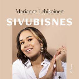 Lehikoinen, Marianne - Sivubisnes, äänikirja