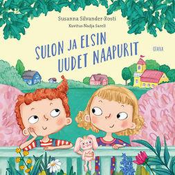 Silvander-Rosti, Susanna - Sulon ja Elsin uudet naapurit, äänikirja