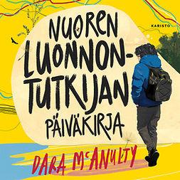McAnulty, Dara - Nuoren luonnontutkijan päiväkirja, audiobook