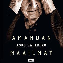 Sahlberg, Asko - Amandan maailmat, äänikirja