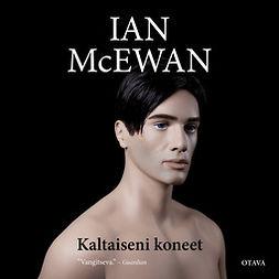 McEwan, Ian - Kaltaiseni koneet, äänikirja