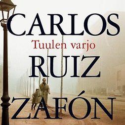 Zafón, Carlos Ruiz - Tuulen varjo, äänikirja