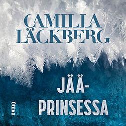 Läckberg, Camilla - Jääprinsessa, audiobook