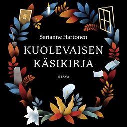 Hartonen, Sarianne - Kuolevaisen käsikirja, äänikirja
