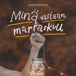 Suomela, Laura - Minä vastaan marraskuu, audiobook
