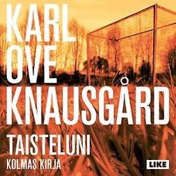 Knausgård, Karl Ove - Taisteluni III, äänikirja