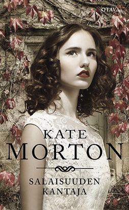 Morton, Kate - Salaisuuden kantaja, e-kirja