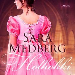 Medberg, Sara - Holhokki, audiobook