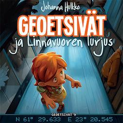 Hulkko, Johanna - Geoetsivät ja Linnavuoren lurjus, audiobook