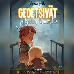 Hulkko, Johanna - Geoetsivät ja koulun kummitus, äänikirja