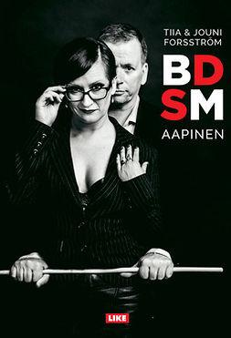 Forsström, Jouni - BDSM-aapinen, ebook