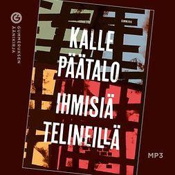 Päätalo, Kalle - Ihmisiä telineillä, äänikirja