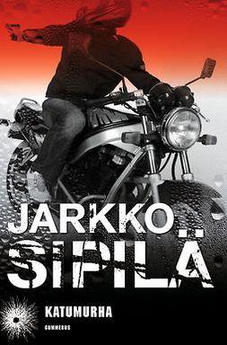 Sipilä, Jarkko - Katumurha, audiobook
