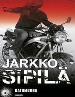 Sipilä, Jarkko - Katumurha, e-bok