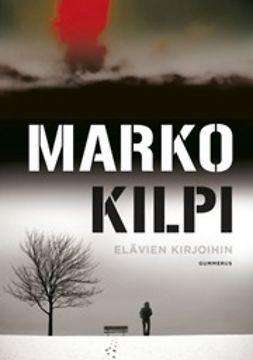 Kilpi, Marko - Elävien kirjoihin, e-kirja