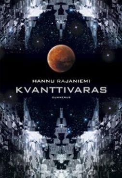 Rajaniemi, Hannu - Kvanttivaras, e-kirja