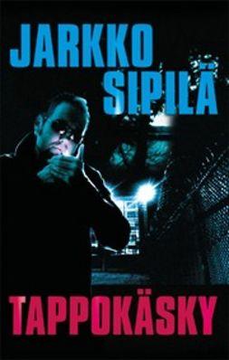 Sipilä, Jarkko - Tappokäsky, ebook