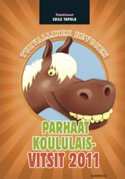 Tapola, Soile - Turvallinen hevonen: parhaat koululaisvitsit 2011, e-kirja