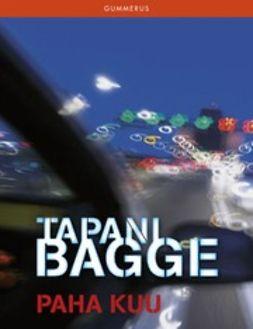 Bagge, Tapani - Paha kuu, e-bok