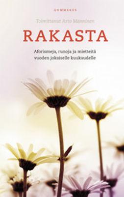 Manninen, Arto - Rakasta: aforismeja, runoja ja pohdintoja vuoden jokaiselle kuukaudelle, e-kirja