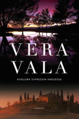 Vala, Vera - Kuolema sypressin varjossa, e-kirja