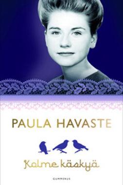 Havaste, Paula - Kolme käskyä, e-bok
