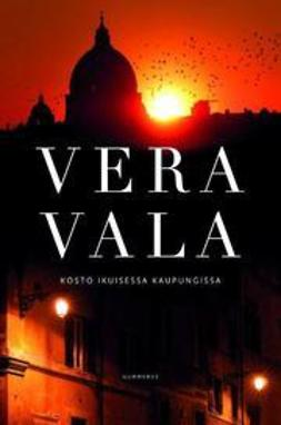 Vala, Vera - Kosto ikuisessa kaupungissa, e-kirja