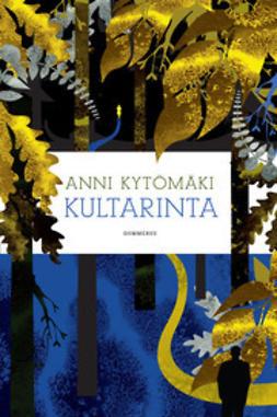 Kytömäki, Anni - Kultarinta, ebook
