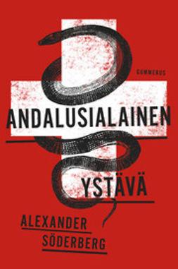 Söderberg, Alexander - Andalusialainen ystävä, ebook