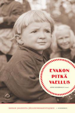 Kuorsalo, Anne - Evakon pitkä vaellus: sodan jaloista jälleenrakentajiksi, e-kirja