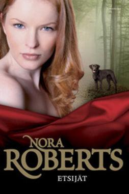 Roberts, Nora - Etsijät, e-kirja