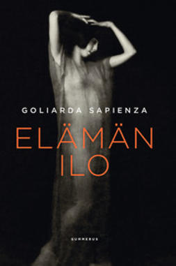 Sapienza, Goliarda - Elämän ilo, e-bok
