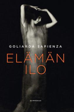 Sapienza, Goliarda - Elämän ilo, e-kirja