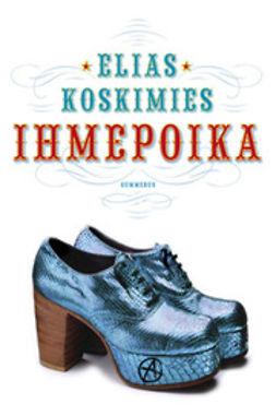 Koskimies, Elias - Ihmepoika, e-kirja