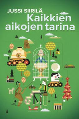 Siirilä, Jussi - Kaikkien aikojen tarina, e-kirja