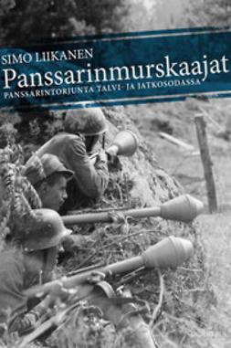 Liikanen, Simo - Panssarinmurskaajat: panssarintorjunta talvi- ja jatkosodassa, e-kirja