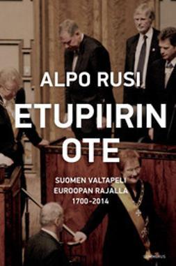 Etupiirin ote: Suomen valtapeli 2000-luvun Euroopan rajalla