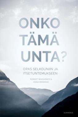 Riihimäki, Anna - Onko tämä unta?: opas selkouniin ja itsetuntemukseen, e-kirja