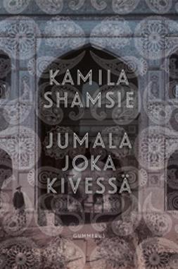 Shamsie, Kamila - Jumala joka kivessä, e-kirja