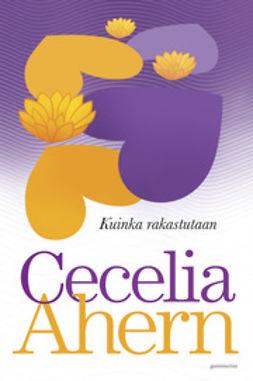 Ahern, Cecelia - Kuinka rakastutaan, e-kirja