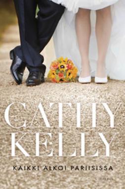 Kelly, Cathy - Kaikki alkoi Pariisissa, e-kirja