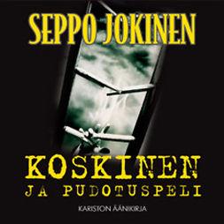 Jokinen, Seppo - Koskinen ja pudotuspeli, äänikirja