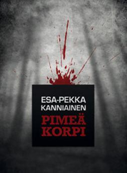Kanniainen, Esa-Pekka - Pimeä korpi, e-kirja