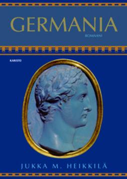 Heikkilä, Jukka M. - Germania, e-kirja