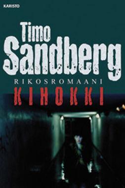 Sandberg, Timo - Kihokki: rikosromaani, e-kirja