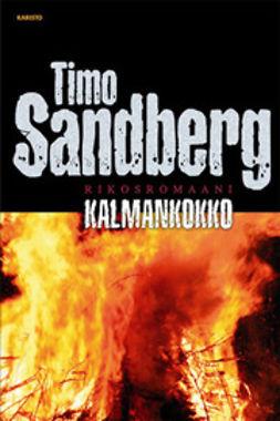Sandberg, Timo - Kalmankokko: rikosromaani, e-kirja