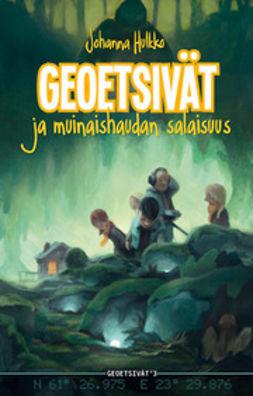 Hulkko, Johanna - Geoetsivät ja muinaishaudan salaisuus, e-kirja