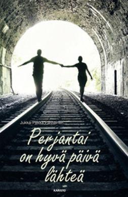 Palviainen, Jukka-Pekka - Perjantai on hyvä päivä lähteä, e-kirja